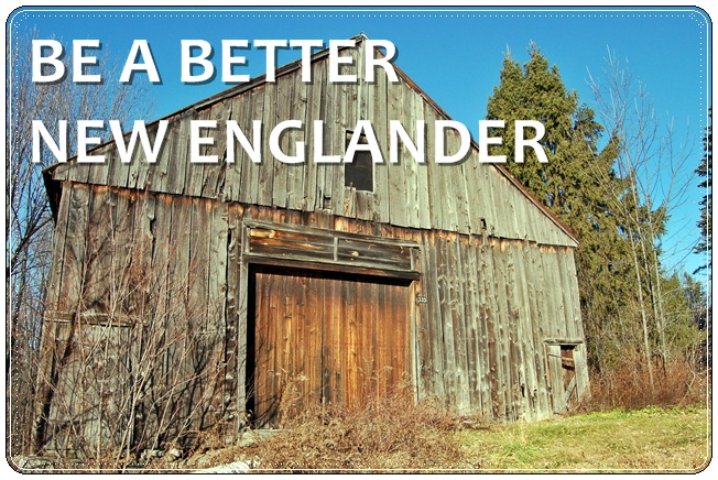Be a better New Englander.